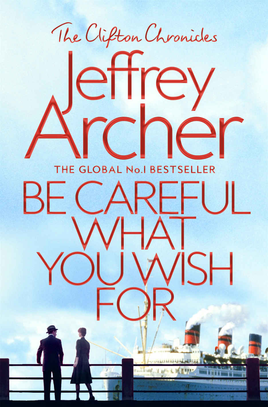 Be Careful What You Wish For (Clifton Chronicles)  - Jeffrey Archer