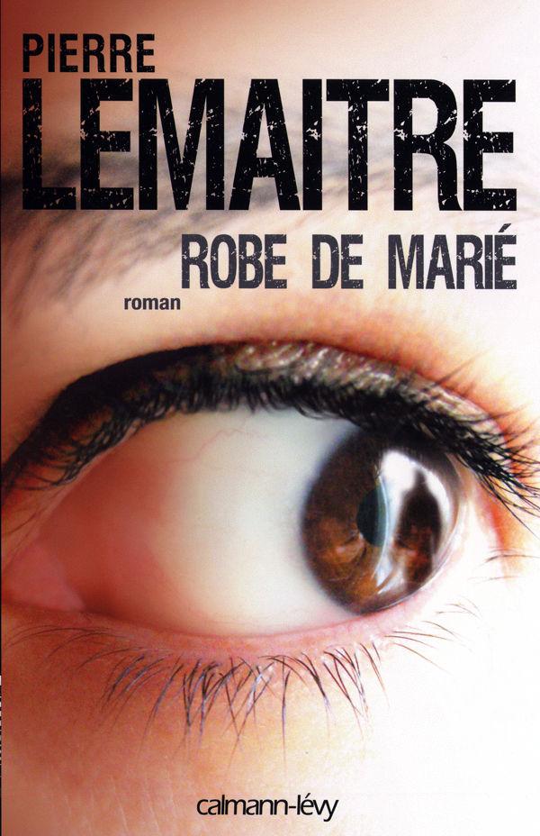 579682866 - Moi je lis une fois par mois 1 - Robe de marié de Pierre Lemaitre