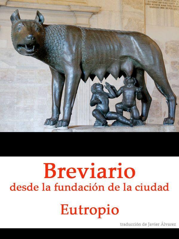 Breviario desde la fundación de la ciudad, de Flavio Eutropio, traducido por Javier Álvarez