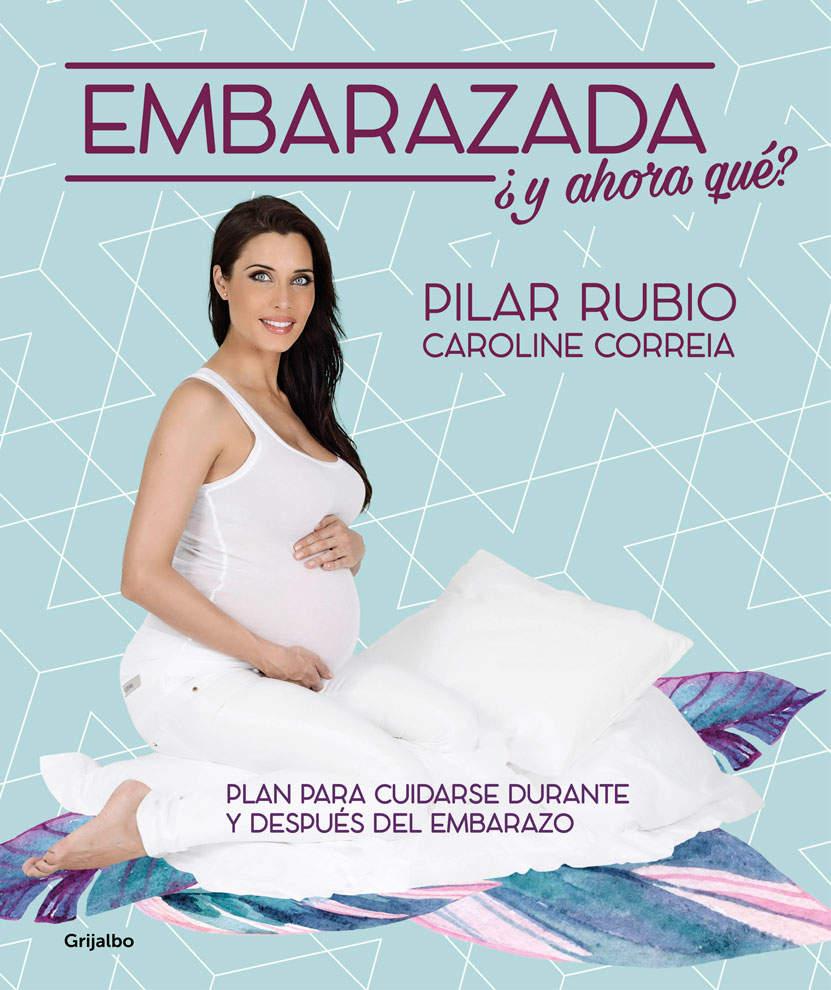 Embarazada ¿y ahora qué? dePilar Rubio