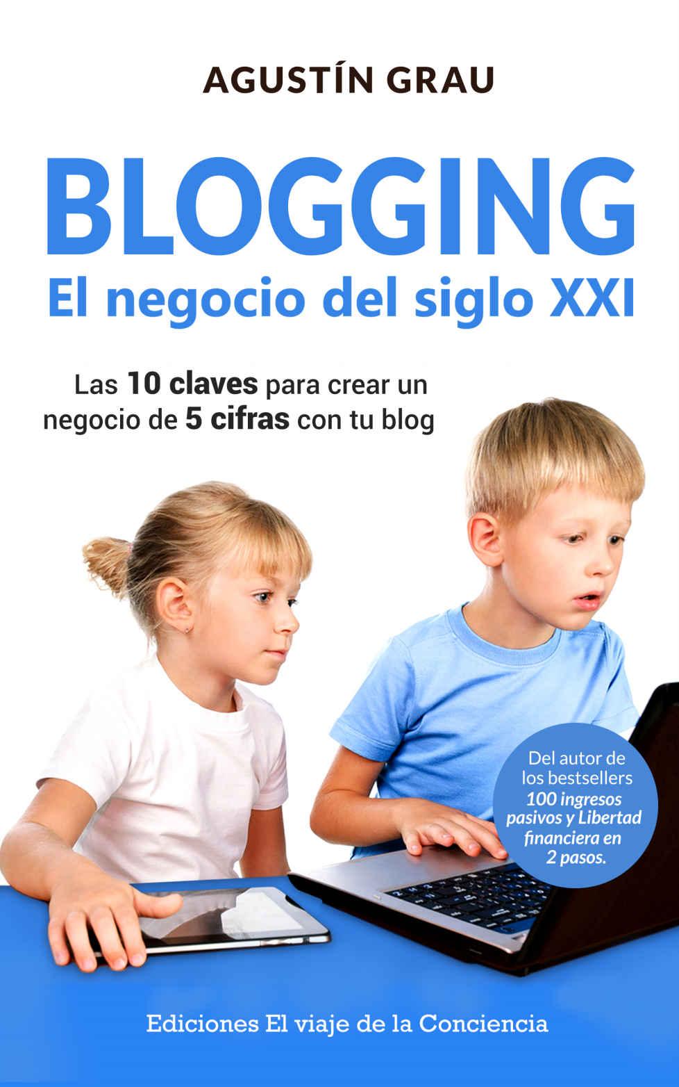BLOGGING: EL NEGOCIO DEL SIGLO XXI:
