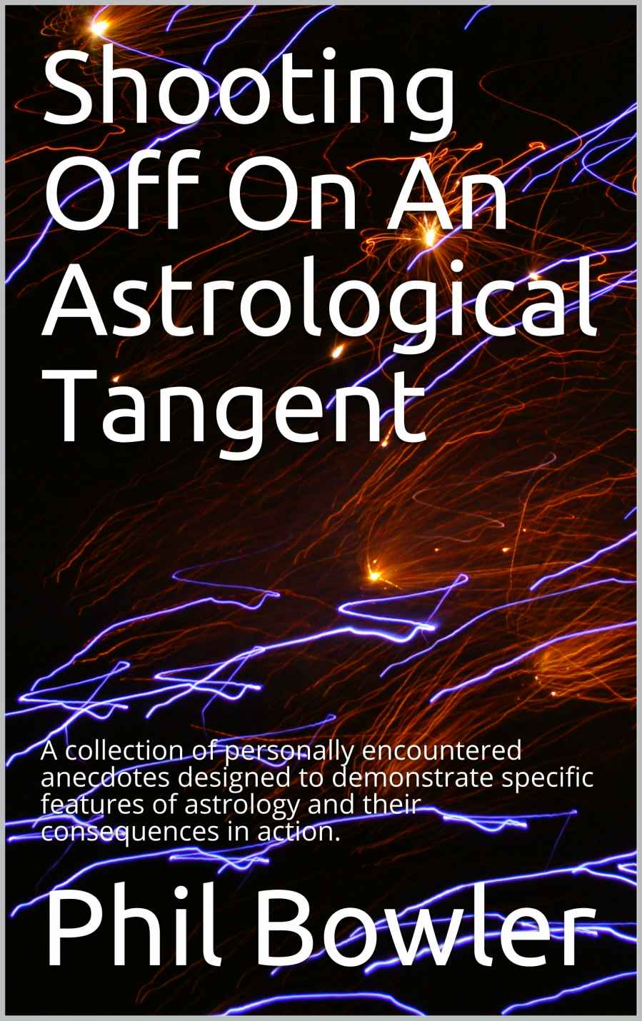 Shooting off on an Astrological Tangent by Phil Bowler