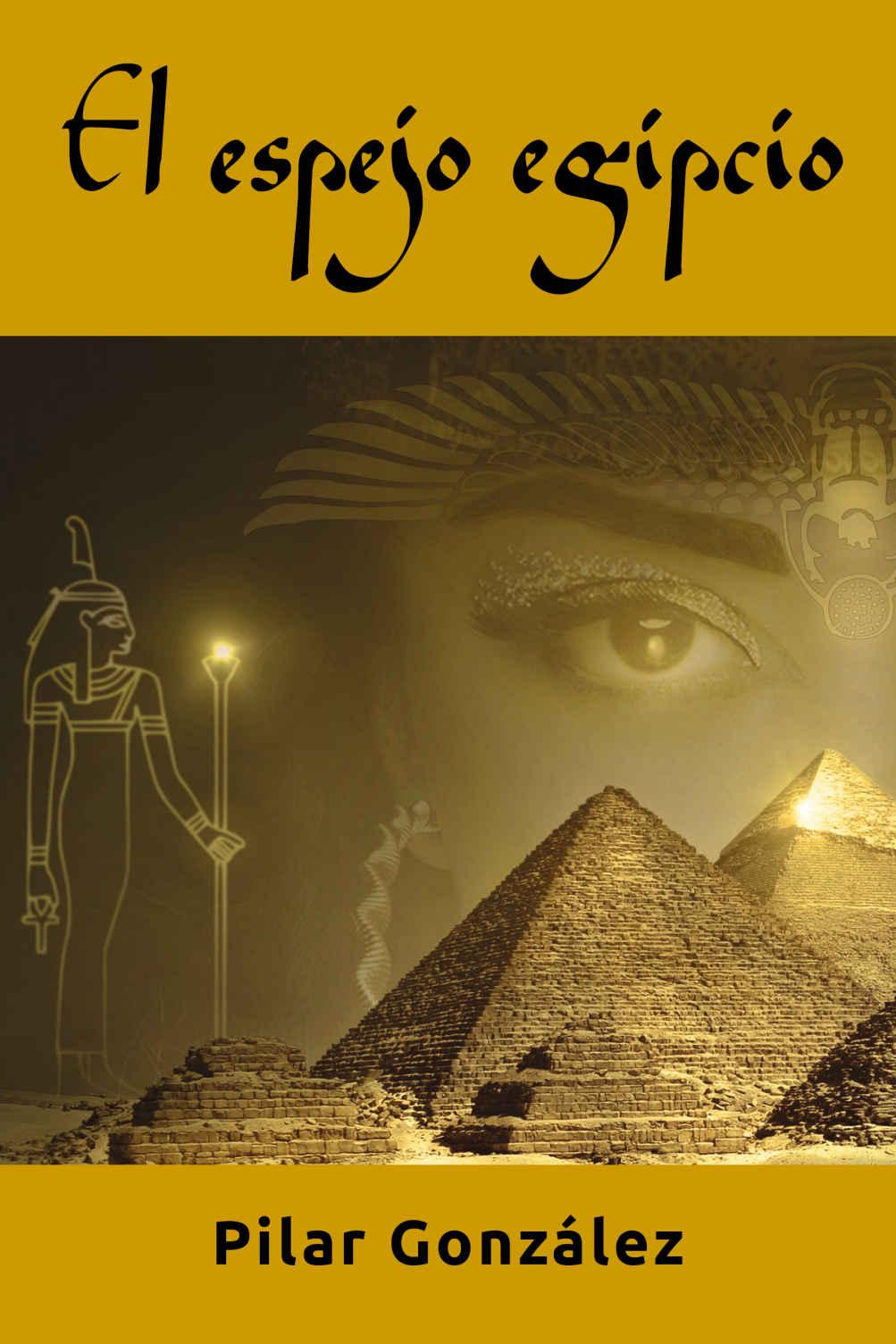 El espejo egipcio de Pilar González