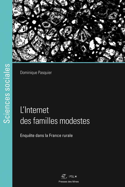 Dominique Pasquier, L'internet des familles modestes. Enquête dans la France rurale
