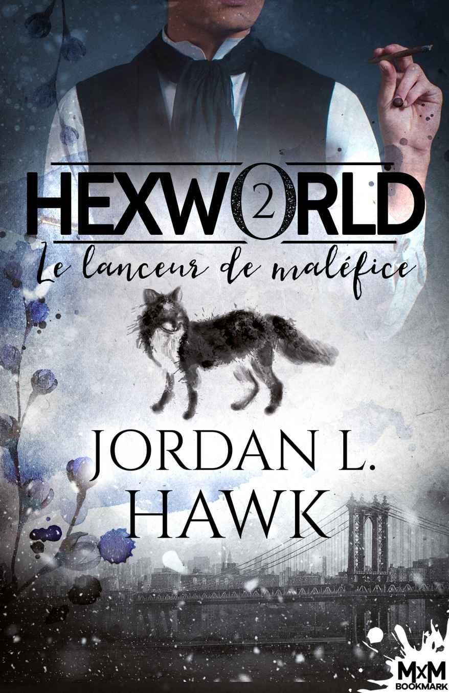 HAWK Jordan  - Hexworld tome 2  : le lanceur de maléfices 1869100804