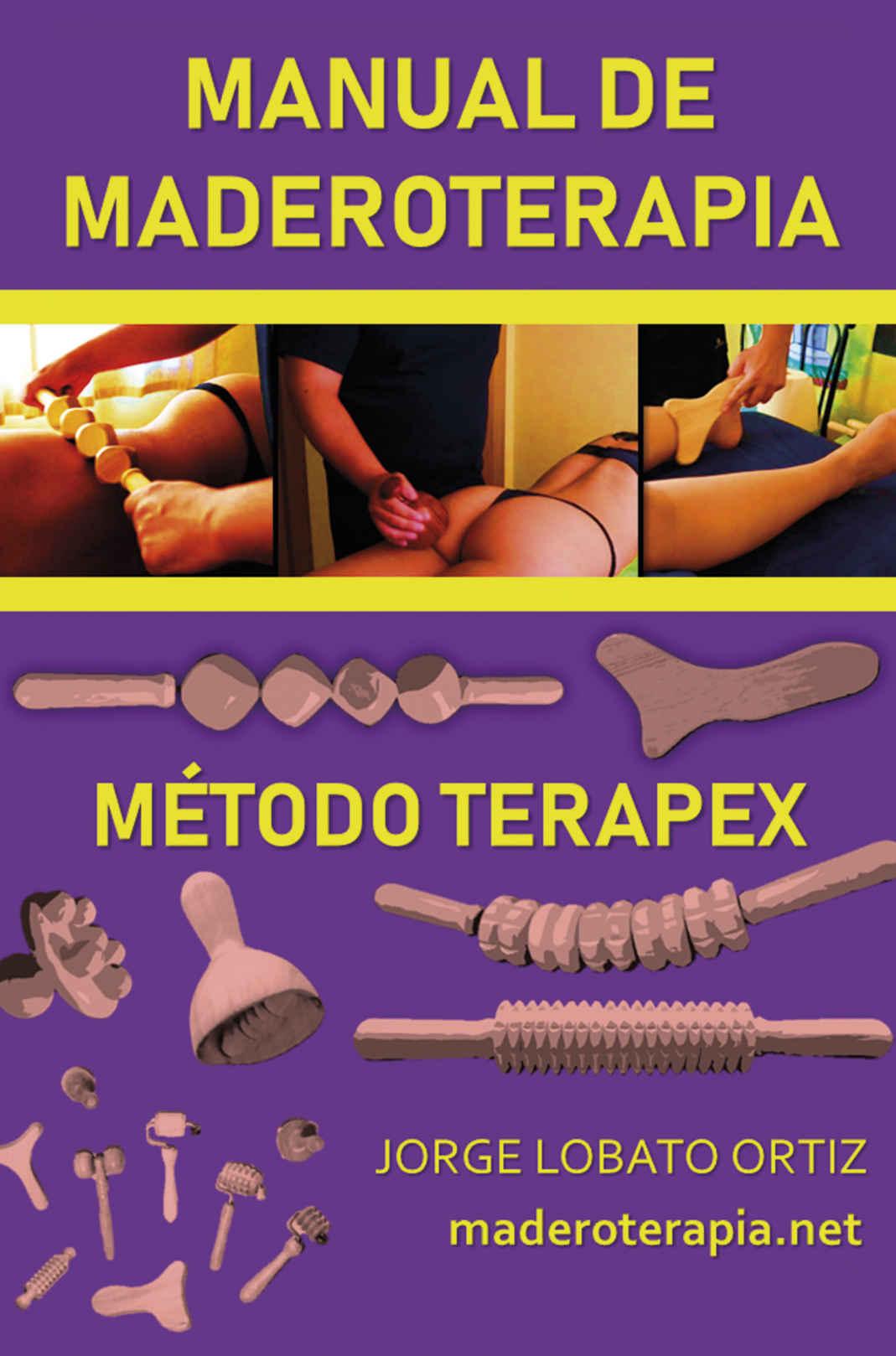 Manual de maderoterapia. Método Terapex