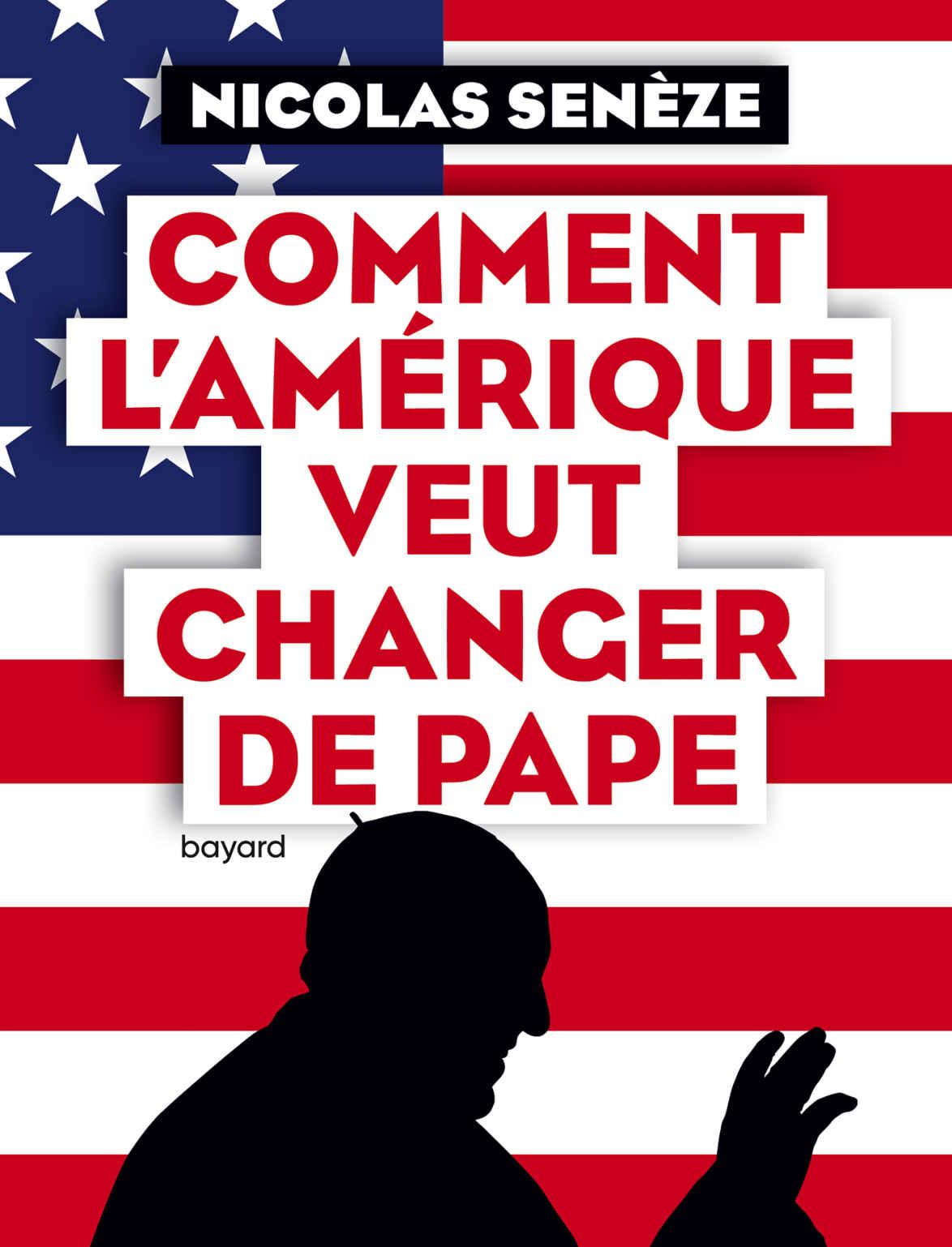 """Un incontournable livre : """"COMMENT L'AMÉRIQUE VEUT CHANGER LE PAPE"""" (Bayard) : « Ce livre est une bombe » réagit François 560602474"""