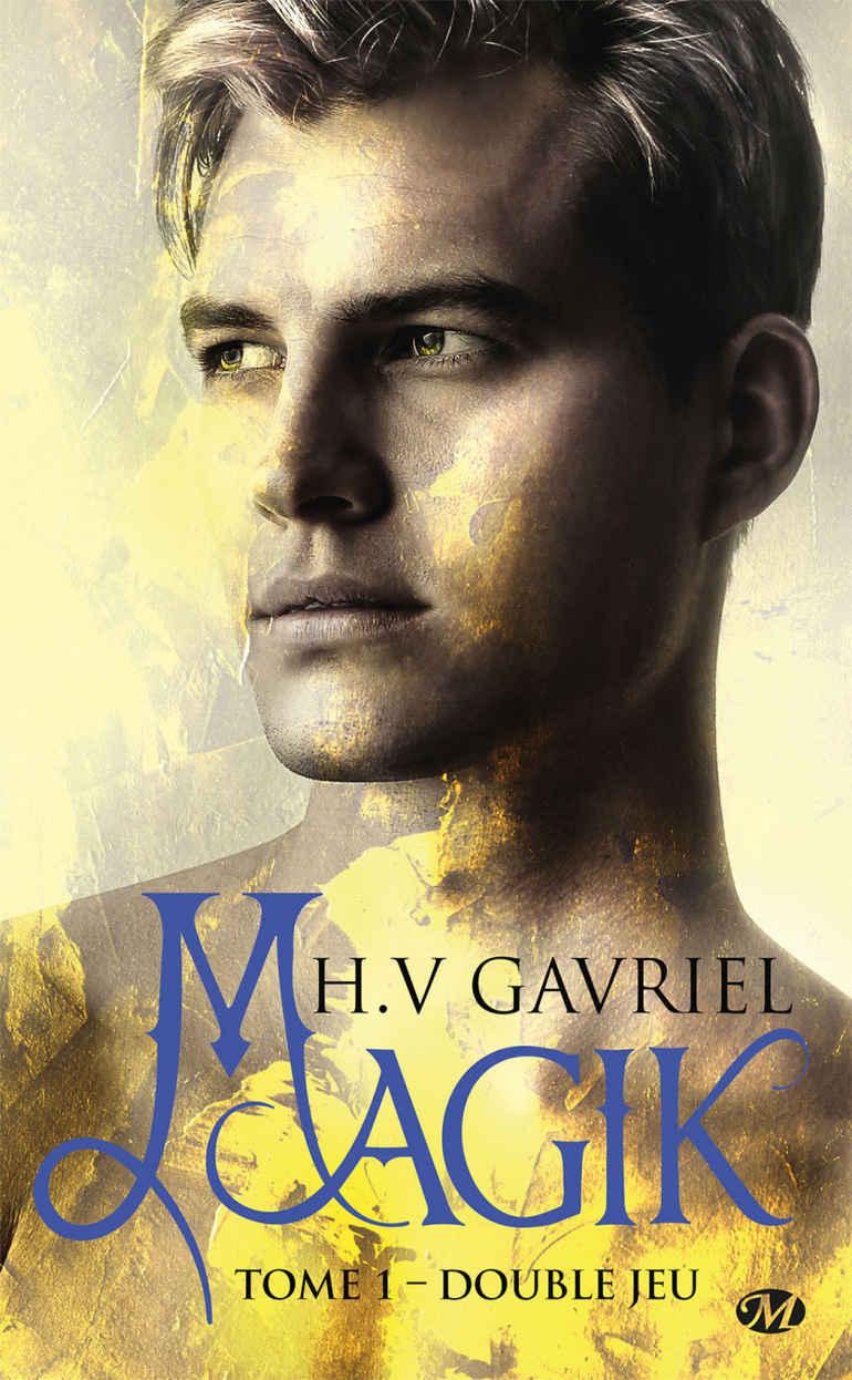 GAVRIEL H.V. - MAGIK - Tome 1 : Double jeu 968674846