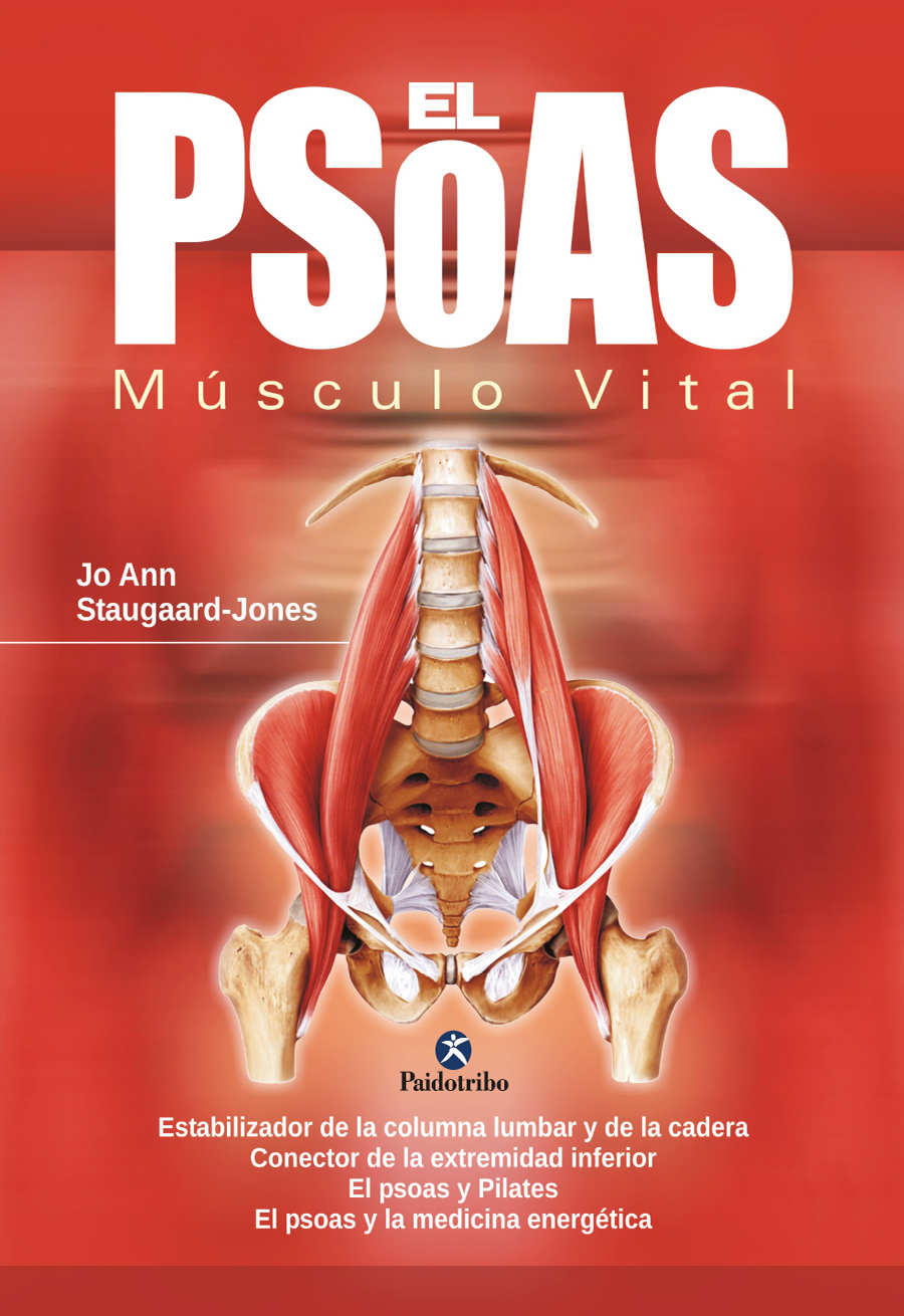 El psoas: Músculo vital deJo Ann Staugaard-Jones