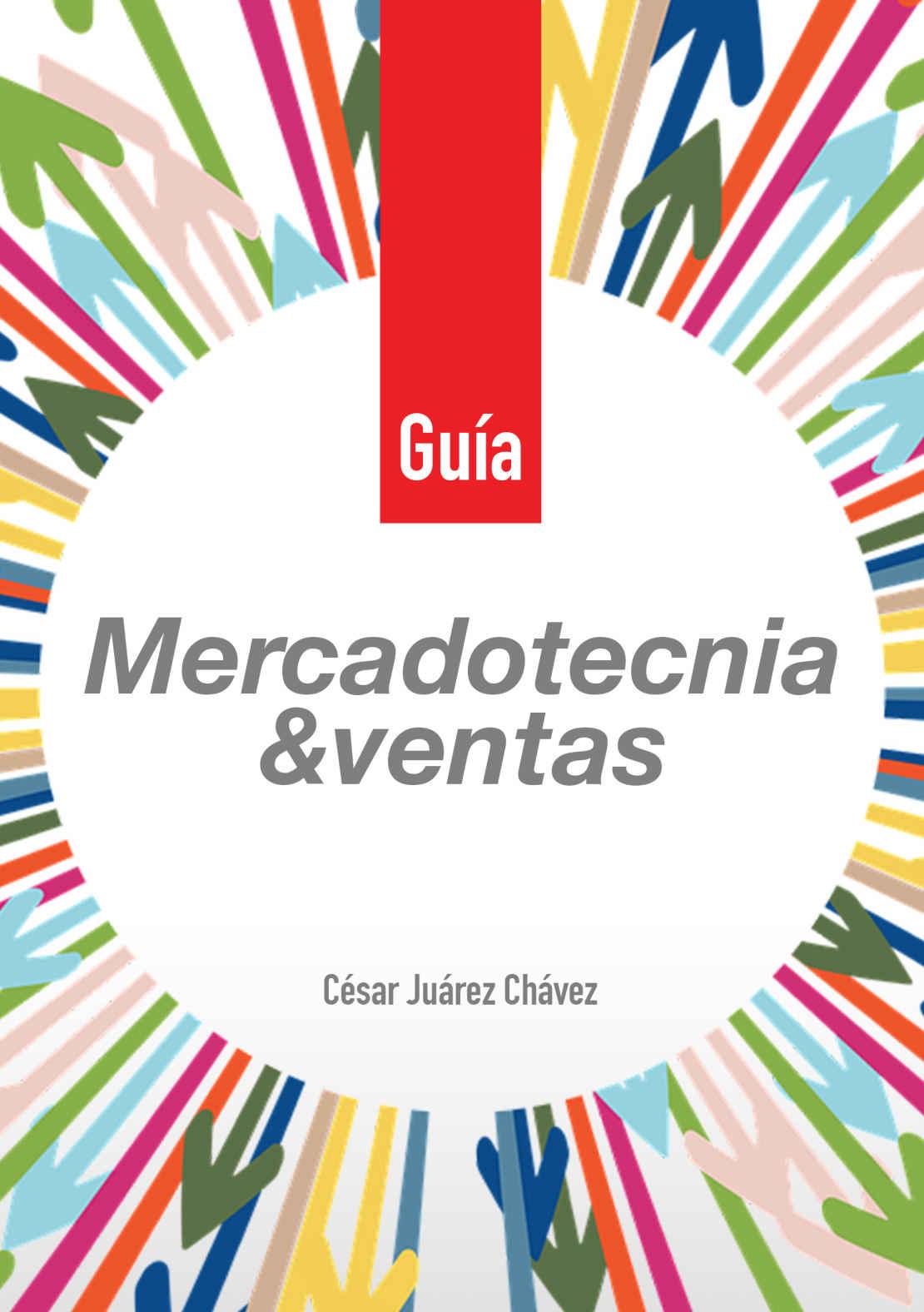 Guía mercadotecnia y ventas de César Juárez