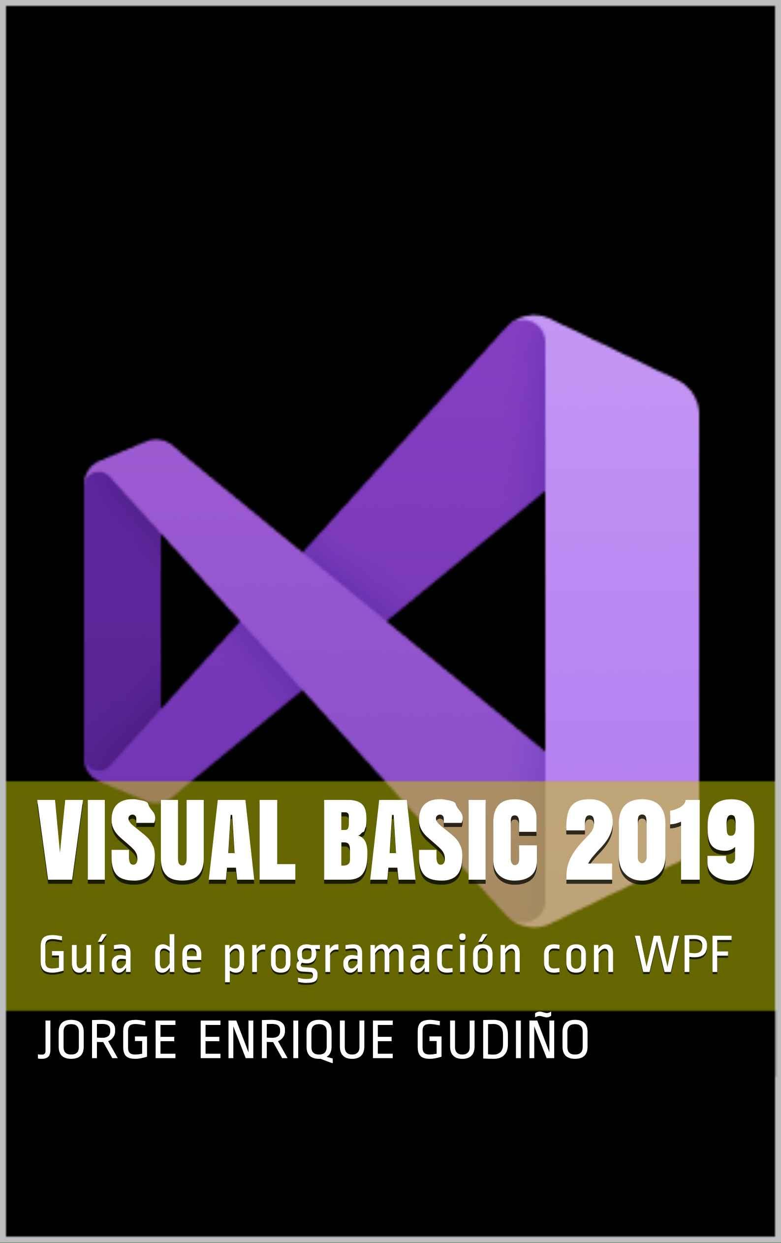 Visual Basic 2019 de Jorge Enrique Gudiño