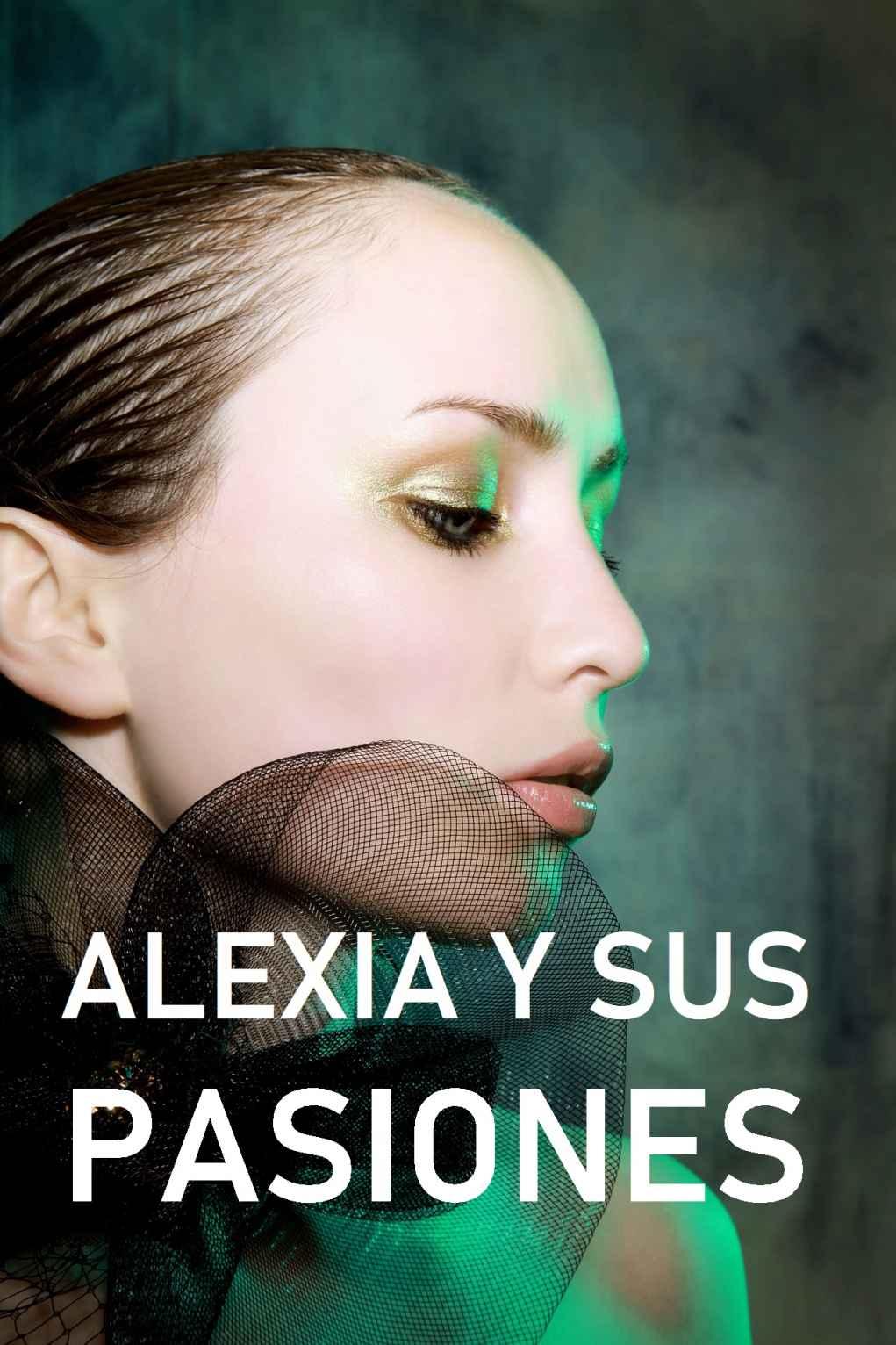 ALEXIA Y SUS PASIONES de Rocío Muriz
